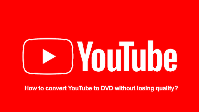 convert youtube to dvd