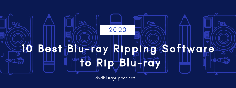 10 best blu-ray ripping software to rip blu-ray to digital formats!